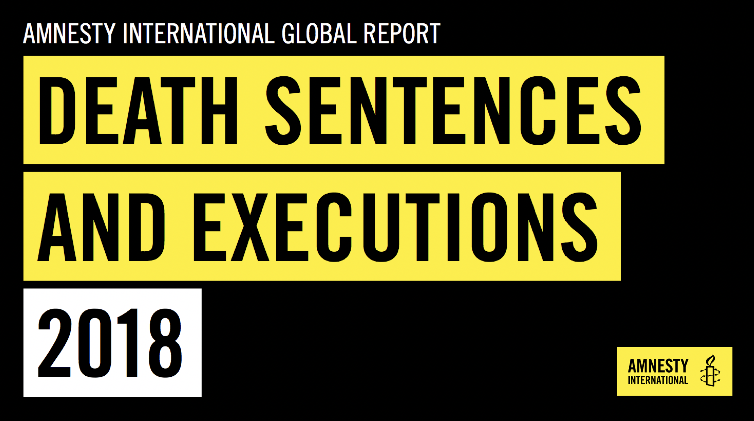 Amnesty-International-Global-Report-2018-death-sentences-executions-Kritisches-Netzwerk-Kumi-Naidoo-Todesstrafe-Todesurteile-death-penalty-Folter-torture-human-rights-Menschenrechte