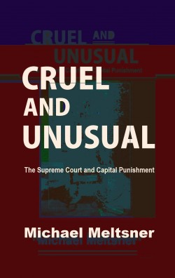 capital punishment cruel and unusual essay Lethal injection is the wrong way to do capital punishment that state-sanctioned executions are not cruel and unusual punishment the guillotine sidesteps.
